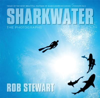 Sharkwater : The Photographs  2007 9781552639719 Front Cover