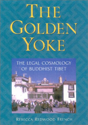 Golden Yoke The Legal Cosmology of Buddhist Tibet 2nd 2002 9781559391719 Front Cover