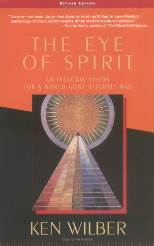 Eye of Spirit An Integral Vision for a World Gone Slightly Mad 3rd 2001 edition cover