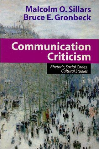 Communication Criticism Rhetoric, Social Codes, Cultural Studies  2001 edition cover