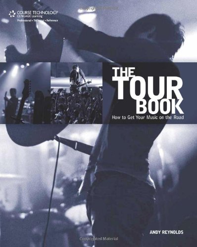 Tour Book How to Get Your Music on the Road  2008 9781598633719 Front Cover