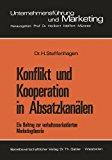 Konflikt Und Kooperation in Absatzkanälen: Ein Beitrag Zur Verhaltensorientierten Marketingtheorie  1975 edition cover