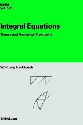 Integral Equations Theory and Numerical Treatment  1995 9783764328719 Front Cover