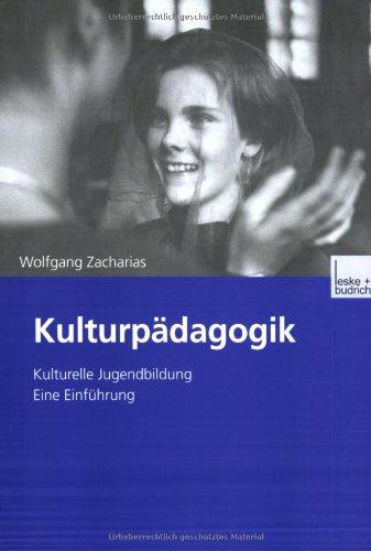 Kulturpädagogik: Kulturelle Jugendbildung Eine Einführung  2001 9783810030719 Front Cover