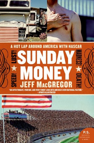 Sunday Money Speed! Lust! Madness! Death! a Hot Lap Around America with Nascar N/A 9780060094720 Front Cover