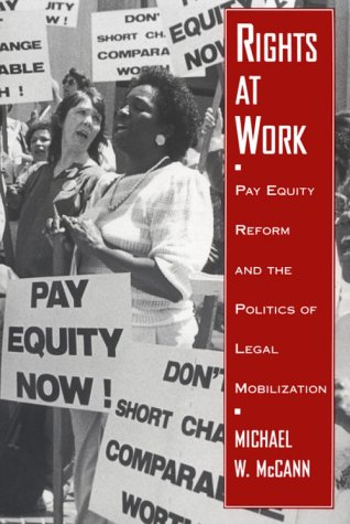 Rights at Work Pay Equity Reform and the Politics of Legal Mobilization  1994 edition cover