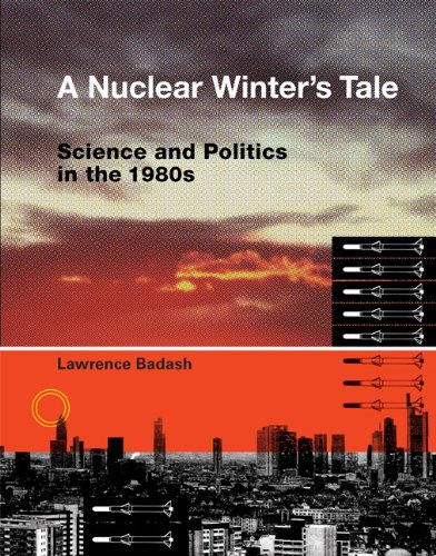 Nuclear Winter's Tale Science and Politics in the 1980s  2009 9780262012720 Front Cover