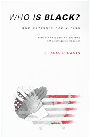Who Is Black? One Nation's Definition 10th 2001 (Reprint) edition cover