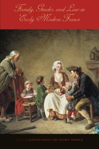 Family, Gender, and Law in Early Modern France   2009 9780271034720 Front Cover