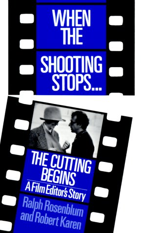 When the Shooting Stops ... the Cutting Begins A Film Editor's Story N/A edition cover