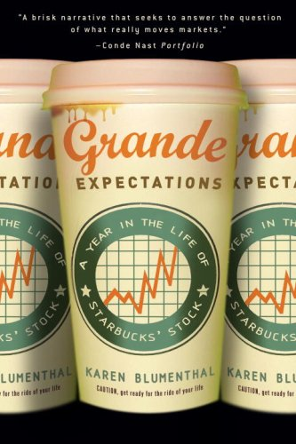 Grande Expectations A Year in the Life of Starbucks' Stock N/A 9780307339720 Front Cover