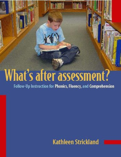 What's after Assessment? Follow-Up Instruction for Phonics, Fluency, and Comprehension  2005 edition cover