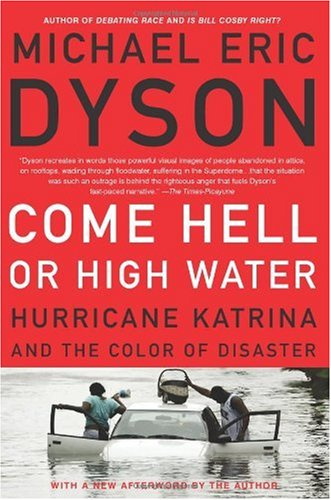 Come Hell or High Water Hurricane Katrina and the Color of Disaster  2005 edition cover