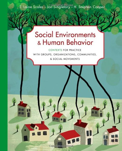 Social Environments and Human Behavior Contexts for Practice with Groups, Organizations, Communities, and Social Movements  2012 edition cover