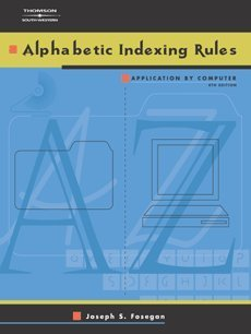 Alphabetic Indexing Rules Application by Computer 4th 2003 (Revised) 9780538434720 Front Cover