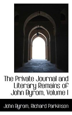 Private Journal and Literary Remains of John Byrom N/A edition cover
