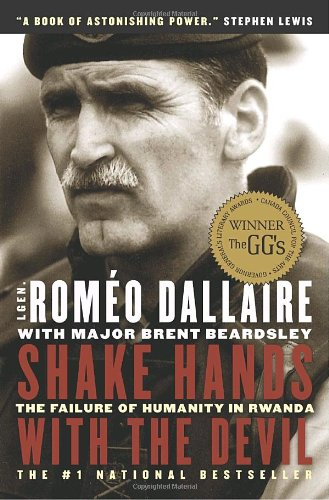 Shake Hands with the Devil : The Failure of Humanity in Rwanda  2005 9780679311720 Front Cover