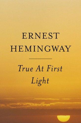 True at First Light A Fictional Memoir  2000 edition cover
