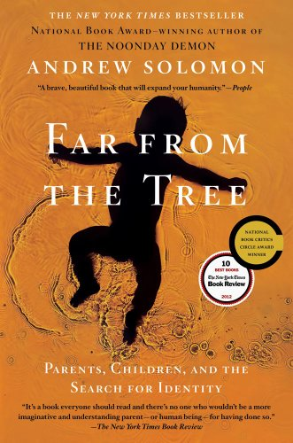Far from the Tree Parents, Children and the Search for Identity  2012 9780743236720 Front Cover