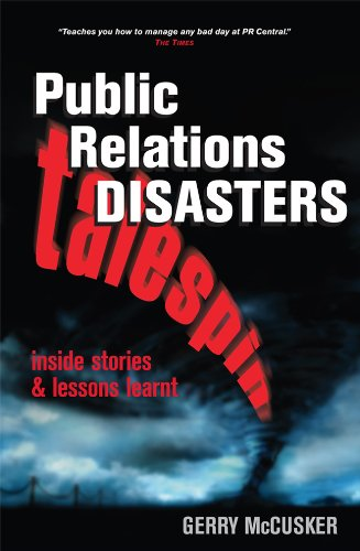 Public Relations Disasters Talespin--Inside Stories and Lessons Learnt  2006 9780749445720 Front Cover