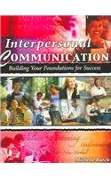 Interpersonal Communication Building Your Foundations for Success 1st (Revised) 9780757518720 Front Cover