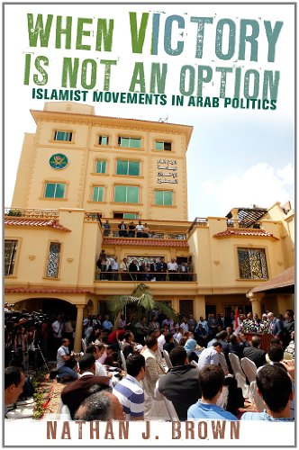 When Victory Is Not an Option Islamist Movements in Arab Politics  2012 edition cover