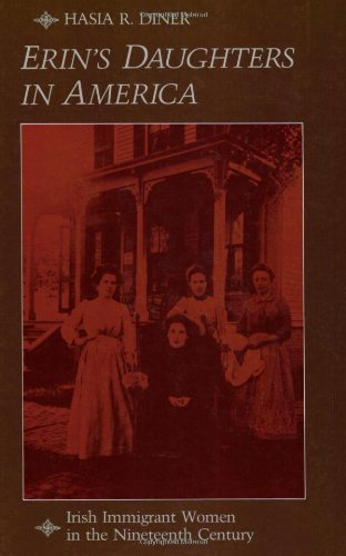 Erin's Daughters in America Irish Immigrant Women in the Nineteenth Century  1983 edition cover