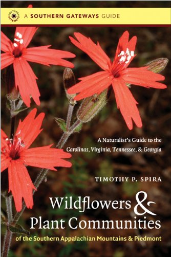 Wildflowers and Plant Communities of the Southern Appalachian Mountains and Piedmont A Naturalist's Guide to the Carolinas, Virginia, Tennessee, and Georgia  2011 edition cover