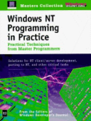 Windows NT Programming in Practice Practical Techniques from Master Programmers N/A 9780879304720 Front Cover
