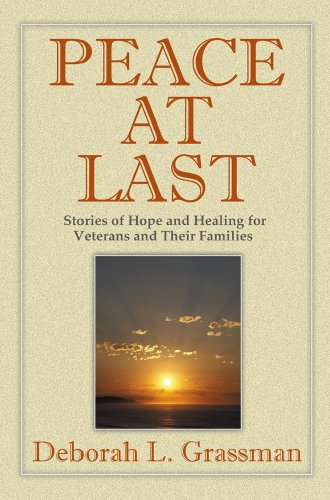 Peace at Last Stories of Hope and Healing for Veterans and Their Families  2009 edition cover