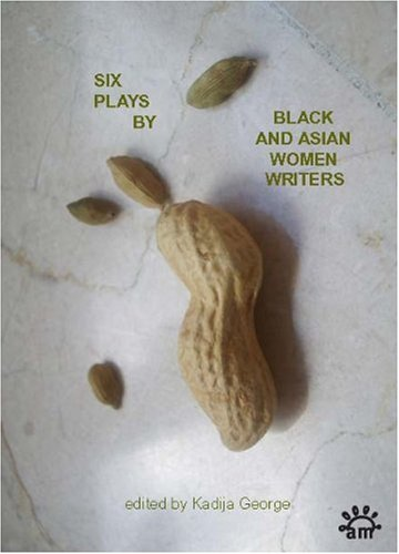Six Plays by Black and Asian Women Writers   1993 9780951587720 Front Cover