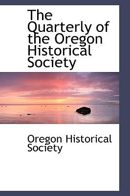 Quarterly of the Oregon Historical Society N/A 9781115377720 Front Cover