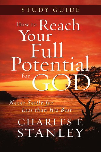 How to Reach Your Full Potential for God Study Guide   2009 9781400202720 Front Cover