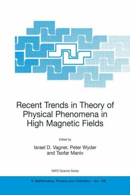 Recent Trends in Theory of Physical Phenomena in High Magnetic Fields   2003 9781402013720 Front Cover