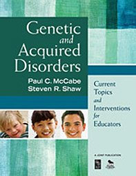 Genetic and Acquired Disorders Current Topics and Interventions for Educators  2010 edition cover