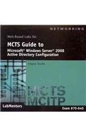 Web-Based Labs: MCTS Guide to Configuring Microsoft Windows Server 2008 Active Directory (Exam #70-640)   2010 edition cover