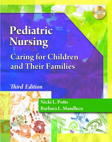 Pediatric Nursing Caring for Children and Their Families 3rd 2012 edition cover