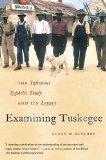 Examining Tuskegee The Infamous Syphilis Study and Its Legacy  2013 edition cover