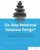Six-Step Relational Database Design A Step by Step Approach to Relational Database Design and Development N/A edition cover
