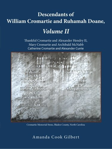 Descendants of William Cromartie and Ruhamah Doane Thankful Cromartie and Alexander Hendry II, Mary Cromartie and Archibald Mcnabb, Catherine Cromartie and Alexander Currie  2013 9781490807720 Front Cover