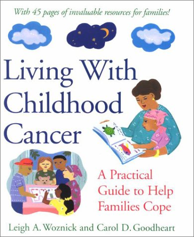 Living with Childhood Cancer A Practical Guide to Help Families Cope  2002 edition cover