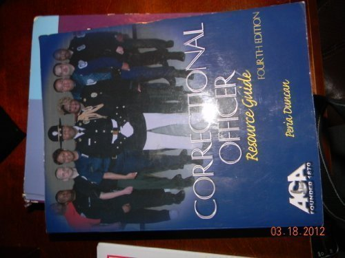 Correctional Officer Resource Guide, 4th Edition 4th 2008 9781569912720 Front Cover