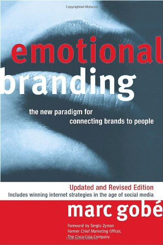 Emotional Branding The New Paradigm for Connecting Brands to People  2009 (Revised) edition cover