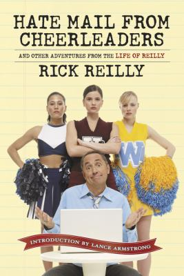 Hate Mail from Cheerleaders And Other Adventures from the Life of Rick Reilly  2008 edition cover