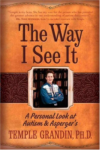 Way I See It A Personal Look at Autism and Asperger's N/A edition cover