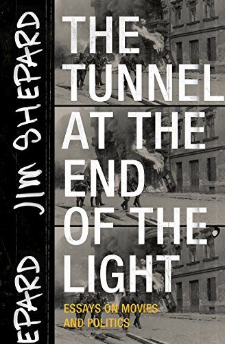 Tunnel at the End of the Light Essays on Movies and Politics  2017 9781941040720 Front Cover