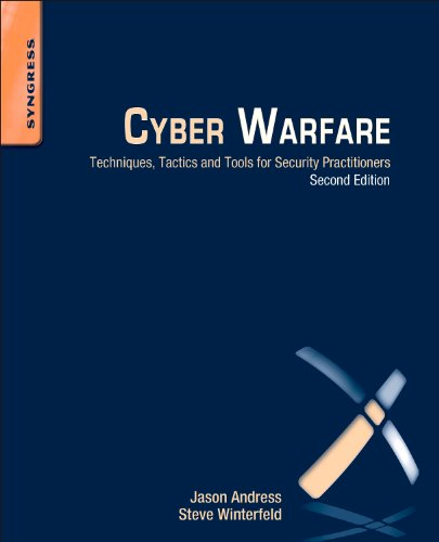 Cyber Warfare Techniques, Tactics and Tools for Security Practitioners 2nd 2013 edition cover