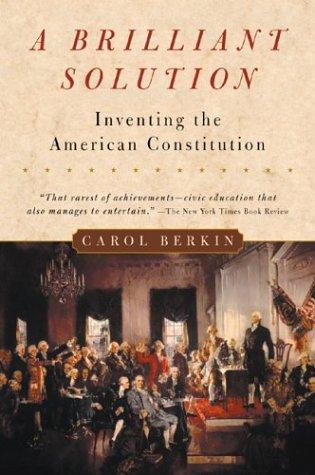 Brilliant Solution Inventing the American Constitution  2003 edition cover