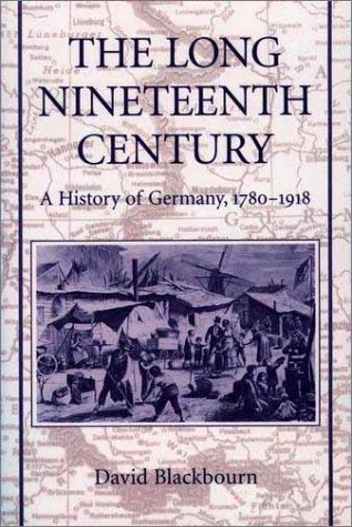 Long Nineteenth Century A History of Germany, 1780-1918 N/A edition cover