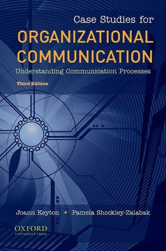 Case Studies for Organizational Communication Understanding Communication Processes 3rd 2010 edition cover